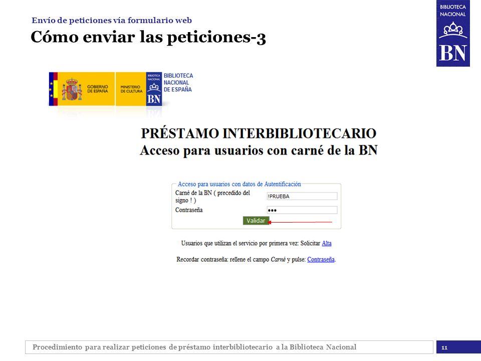 Procedimiento para realizar peticiones de préstamo interbibliotecario a la Biblioteca Nacional Cómo enviar las peticiones-3 11 Envío de peticiones vía