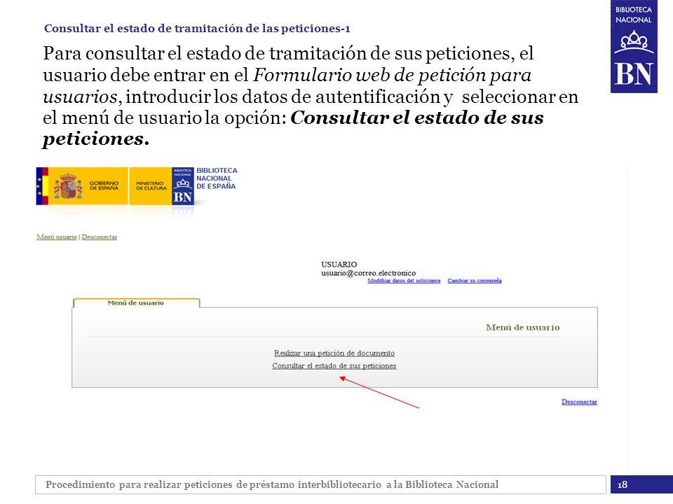 Procedimiento para realizar peticiones de préstamo interbibliotecario a la Biblioteca Nacional 18 Consultar el estado de tramitación de las peticiones