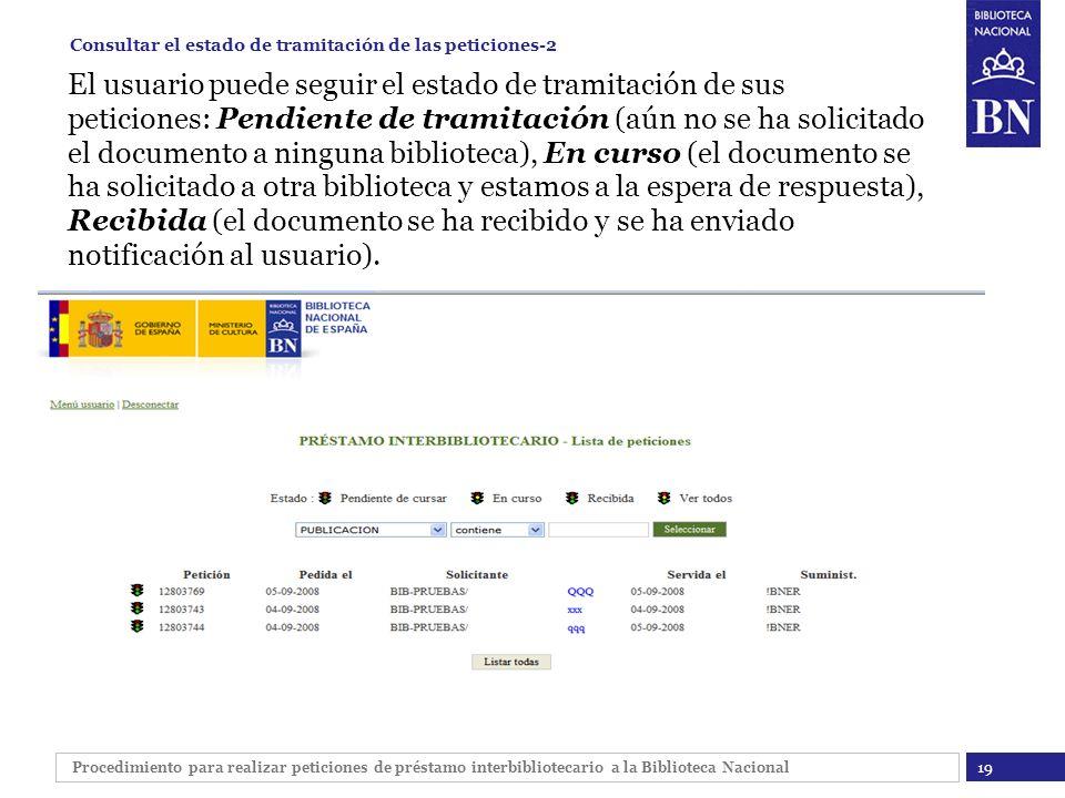 Procedimiento para realizar peticiones de préstamo interbibliotecario a la Biblioteca Nacional 19 Consultar el estado de tramitación de las peticiones