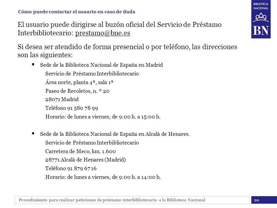 Procedimiento para realizar peticiones de préstamo interbibliotecario a la Biblioteca Nacional El usuario puede dirigirse al buzón oficial del Servici