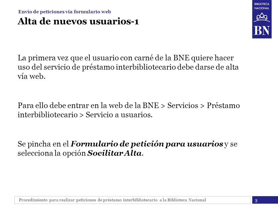 Procedimiento para realizar peticiones de préstamo interbibliotecario a la Biblioteca Nacional Alta de nuevos usuarios-1 La primera vez que el usuario