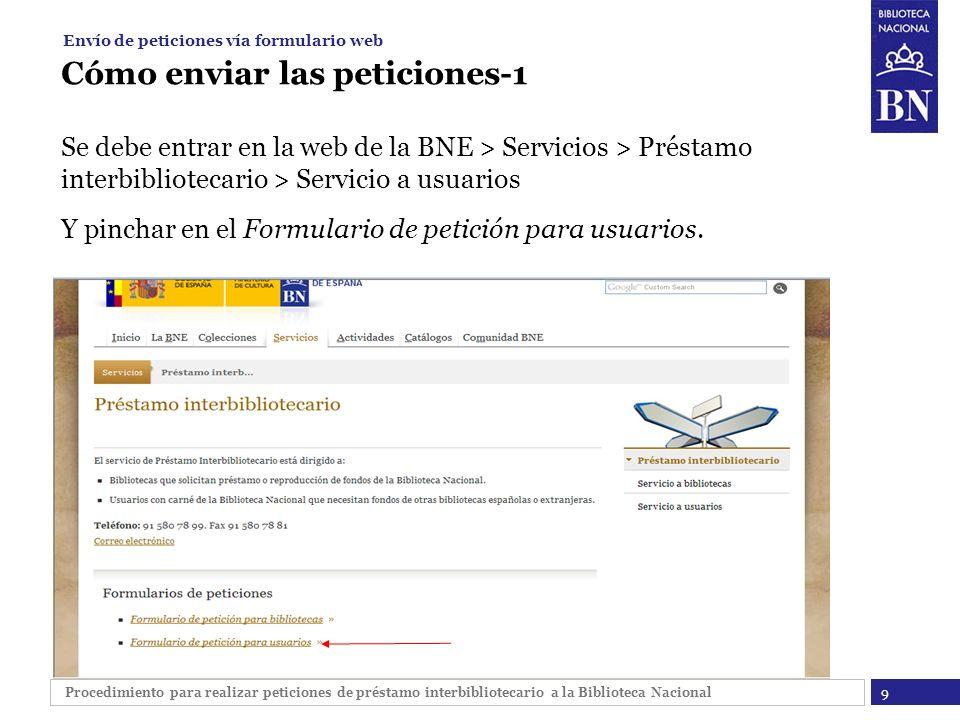 Procedimiento para realizar peticiones de préstamo interbibliotecario a la Biblioteca Nacional Cómo enviar las peticiones-1 Se debe entrar en la web d