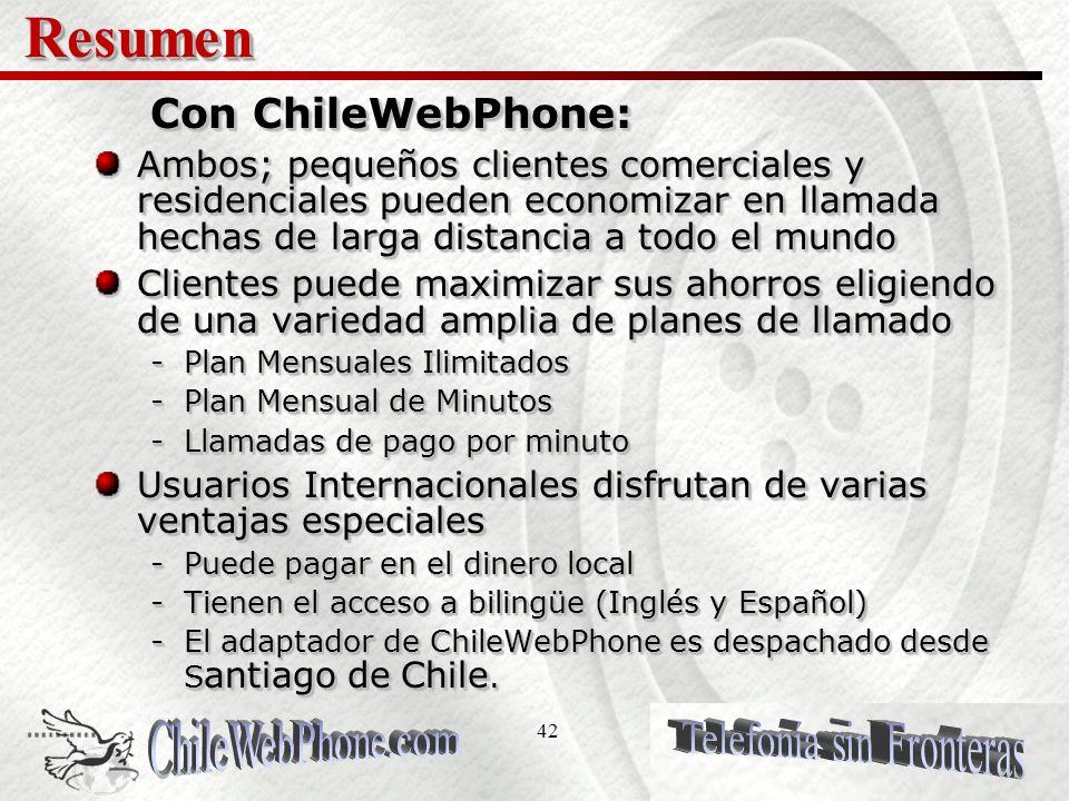 41 Ventajas de ChileWebPhone (continuación) Ventajas de ChileWebPhone Beneficios Entrega y despacho directo en Chile ChileWebPhone hace la entrega y despacho directo desde Santiago de Chile por el adaptador telefónico.
