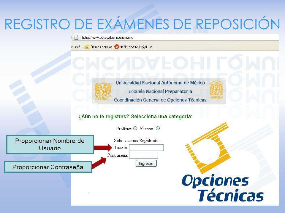 PROCEDIMIENTO PARA PRESENTAR EXÁMENES DE REPOSICIÓN Registrar examen vía Internet Imprimir comprobante en el que se señala lugar, fecha y hora del exa