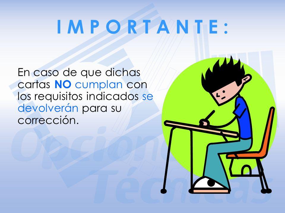DOCUMENTACIÓN A ENTREGAR Cartas de aceptación y término de la práctica escolar.