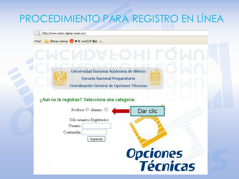 PROCEDIMIENTO PARA REGISTRO EN LÍNEA Ingresar a la página de Opciones Técnicas ubicada en la dirección electrónica: http://www.optec.dgenp.unam.mx