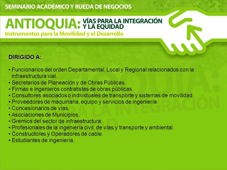 DIRIGIDO A: Funcionarios del orden Departamental, Local y Regional relacionados con la infraestructura vial.