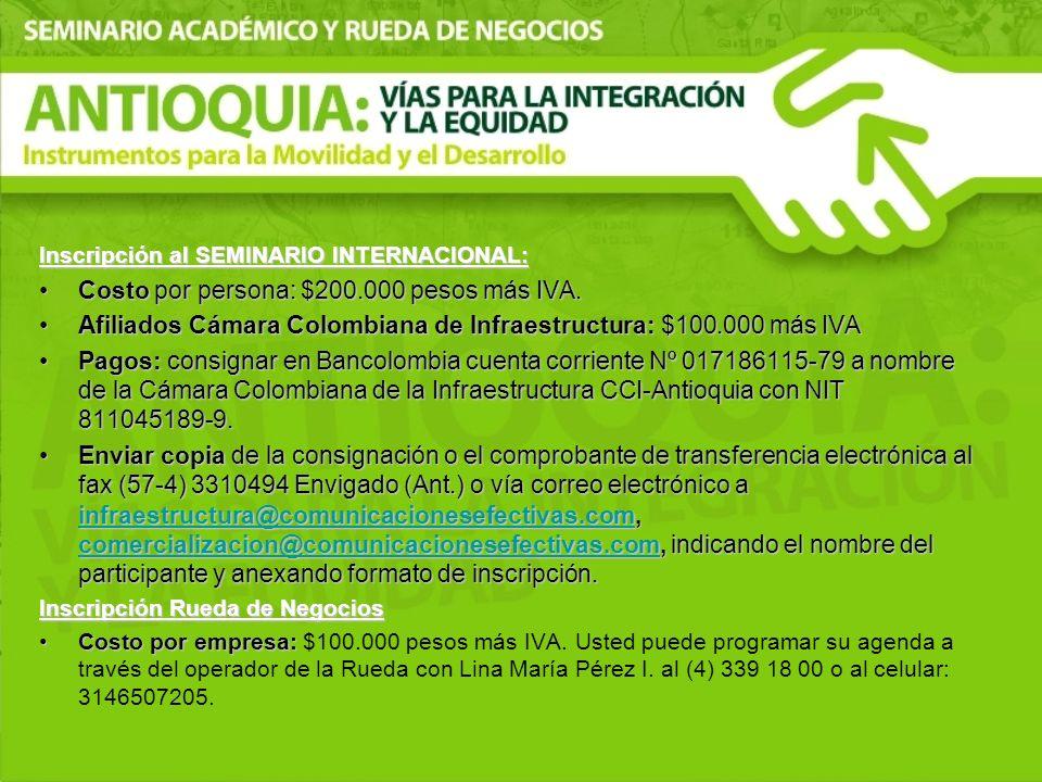 Inscripción al SEMINARIO INTERNACIONAL: Costo por persona: $200.000 pesos más IVA.Costo por persona: $200.000 pesos más IVA. Afiliados Cámara Colombia
