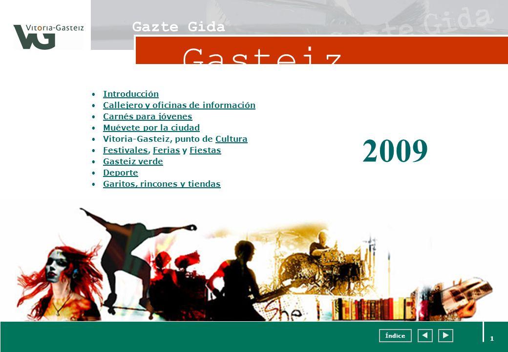 Índice 1 Gazte Gida Introducción Callejero y oficinas de información Carnés para jóvenes Muévete por la ciudad Vitoria-Gasteiz, punto de CulturaCultur