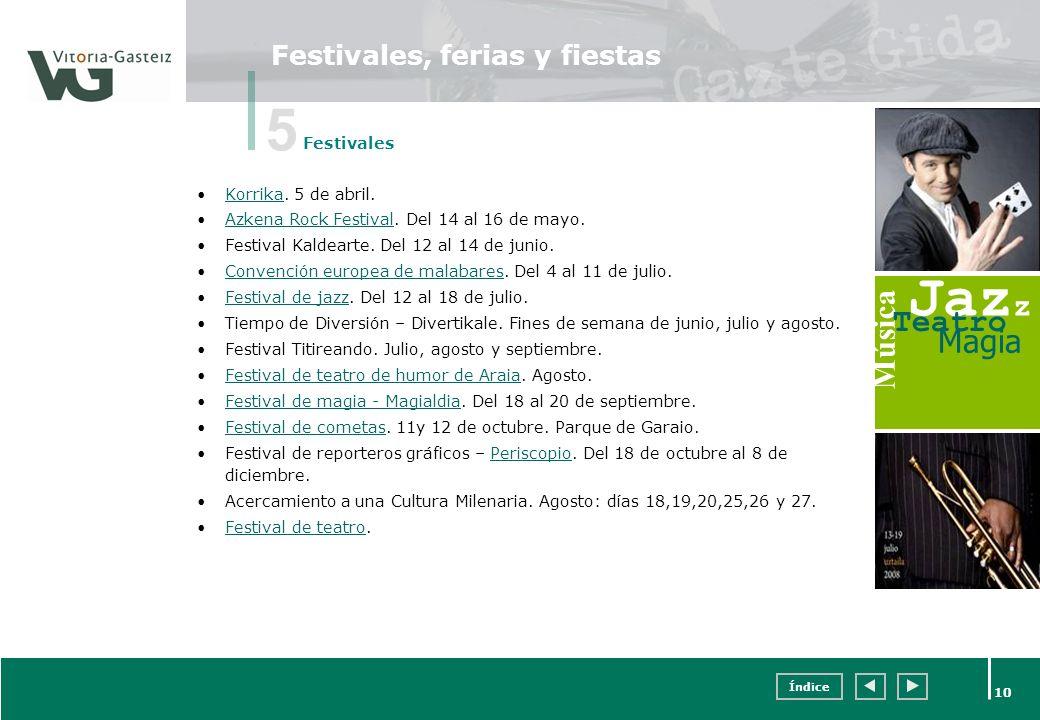 Índice 10 Festivales, ferias y fiestas Korrika. 5 de abril.Korrika Azkena Rock Festival. Del 14 al 16 de mayo.Azkena Rock Festival Festival Kaldearte.