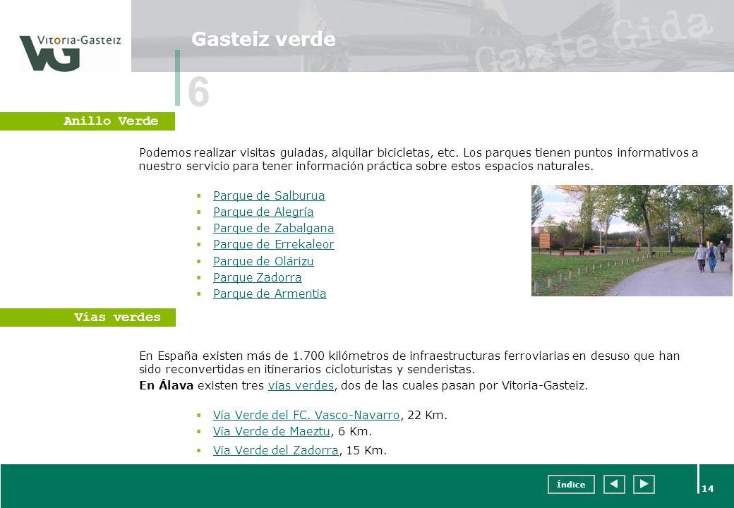 Índice 14 Gasteiz verde Podemos realizar visitas guiadas, alquilar bicicletas, etc. Los parques tienen puntos informativos a nuestro servicio para ten