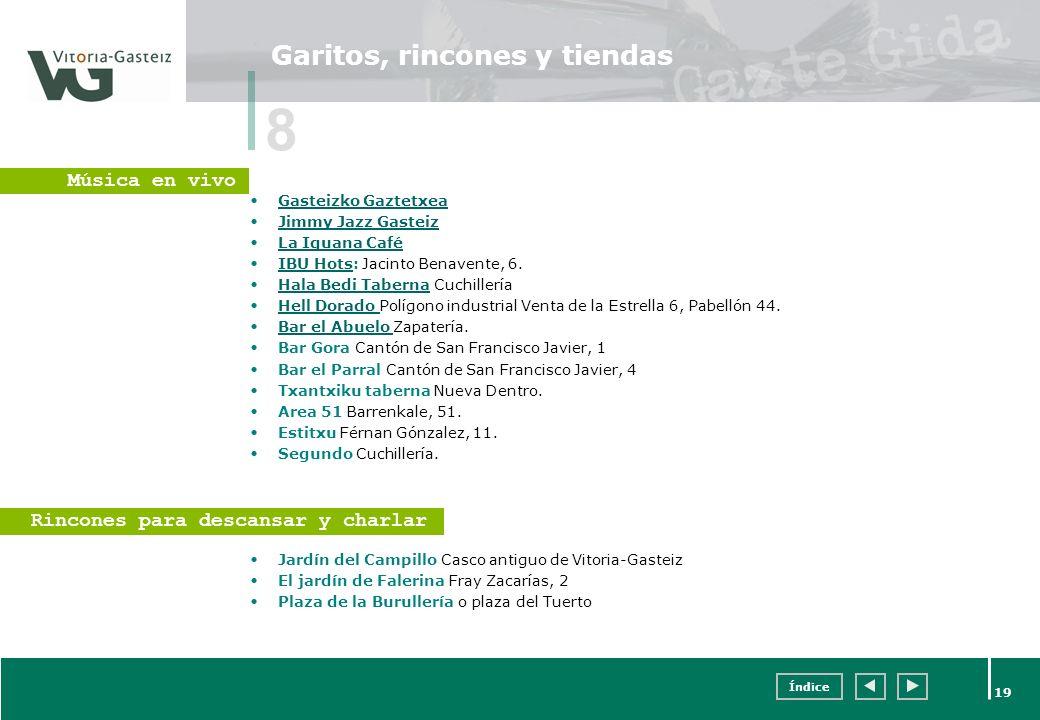 Índice 19 Garitos, rincones y tiendas Gasteizko Gaztetxea Jimmy Jazz Gasteiz La Iguana Café IBU Hots: Jacinto Benavente, 6.IBU Hots Hala Bedi Taberna