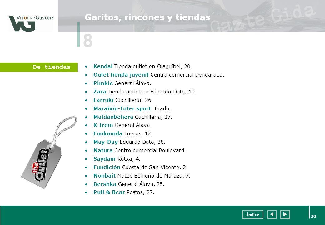 Índice 20 Garitos, rincones y tiendas Kendal Tienda outlet en Olaguíbel, 20. Oulet tienda juvenil Centro comercial Dendaraba. Pimkie General Álava. Za