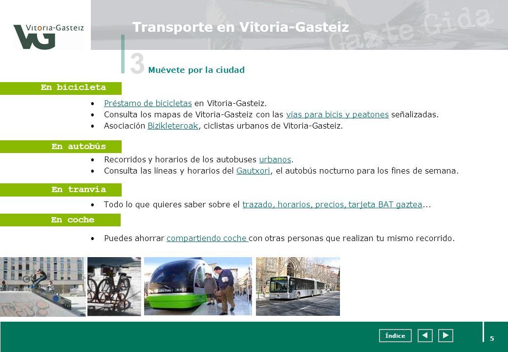 Índice 5 Transporte en Vitoria-Gasteiz Préstamo de bicicletas en Vitoria-Gasteiz.Préstamo de bicicletas Consulta los mapas de Vitoria-Gasteiz con las