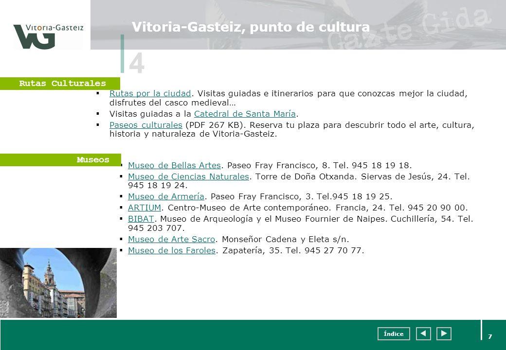 Índice 7 Vitoria-Gasteiz, punto de cultura Rutas por la ciudad. Visitas guiadas e itinerarios para que conozcas mejor la ciudad, disfrutes del casco m