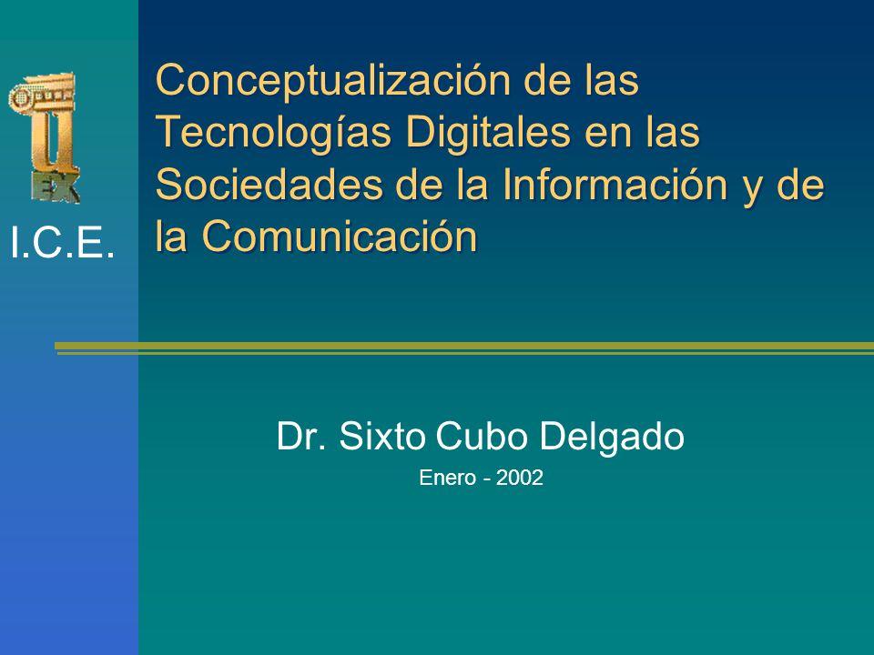 Conceptualización de las Tecnologías Digitales en las Sociedades de la Información y de la Comunicación Dr.