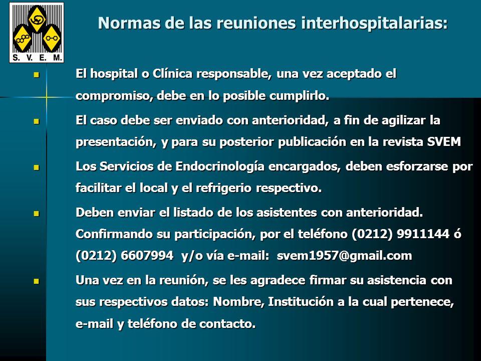 Normas de las reuniones interhospitalarias: El hospital o Clínica responsable, una vez aceptado el compromiso, debe en lo posible cumplirlo.