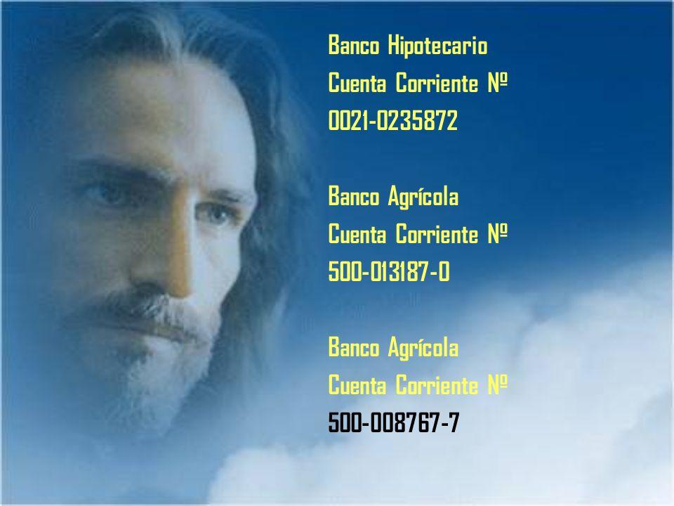Banco Hipotecario Cuenta Corriente Nº 0021-0235872 Banco Agrícola Cuenta Corriente Nº 500-013187-0 Banco Agrícola Cuenta Corriente Nº 500-008767-7