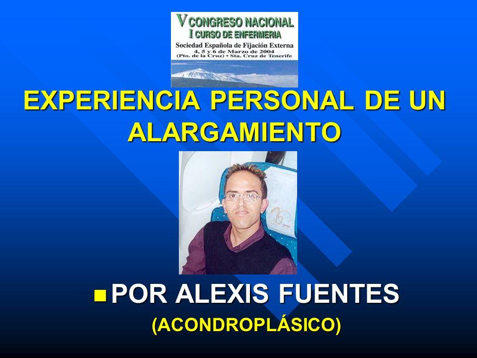 EXPERIENCIA PERSONAL DE UN ALARGAMIENTO POR ALEXIS FUENTES POR ALEXIS FUENTES(ACONDROPLÁSICO)