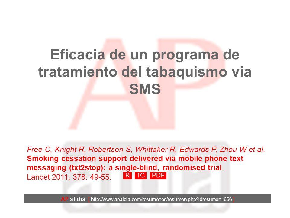 Eficacia de un programa de tratamiento del tabaquismo via SMS Free C, Knight R, Robertson S, Whittaker R, Edwards P, Zhou W et al. Smoking cessation s