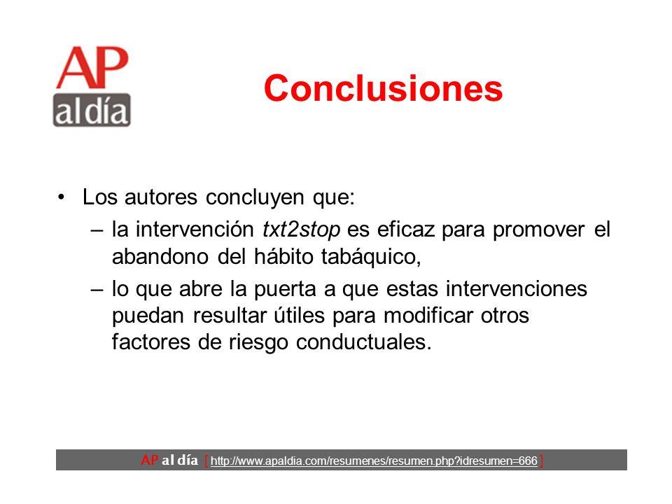 AP al día [ http://www.apaldia.com/resumenes/resumen.php?idresumen=666 ] Conclusiones Los autores concluyen que: –la intervención txt2stop es eficaz p
