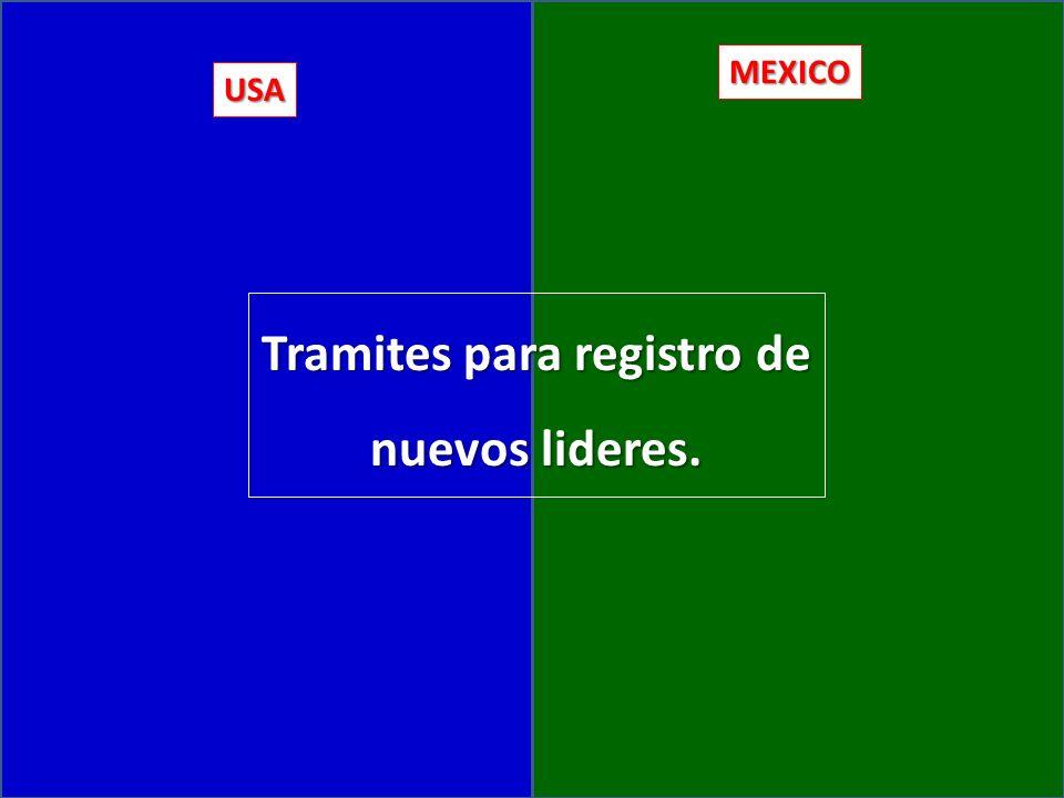 USA MEXICO Tramites para registro de nuevos lideres.