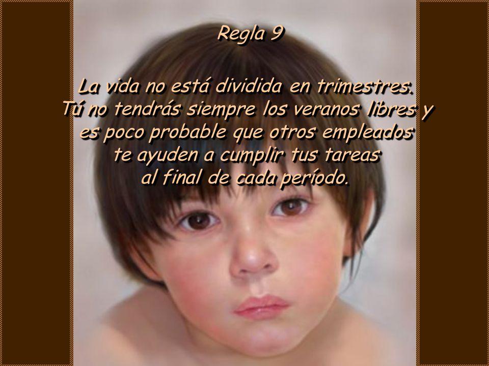Regla 8 La escuela puede haber eliminado la distinción entre vencedores y perdedores, pero la vida no es así.