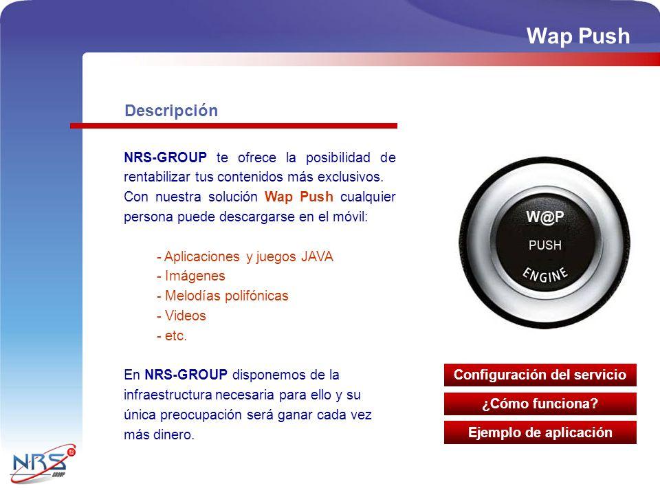 Wap Push Descripción NRS-GROUP te ofrece la posibilidad de rentabilizar tus contenidos más exclusivos. Con nuestra solución Wap Push cualquier persona