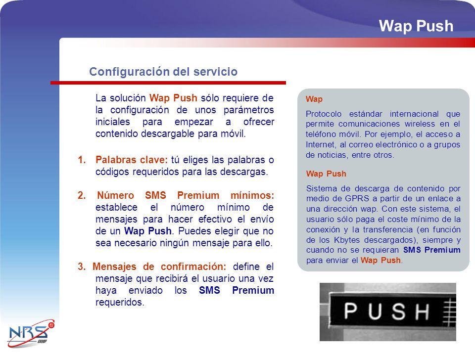Configuración del servicio La solución Wap Push sólo requiere de la configuración de unos parámetros iniciales para empezar a ofrecer contenido descargable para móvil.