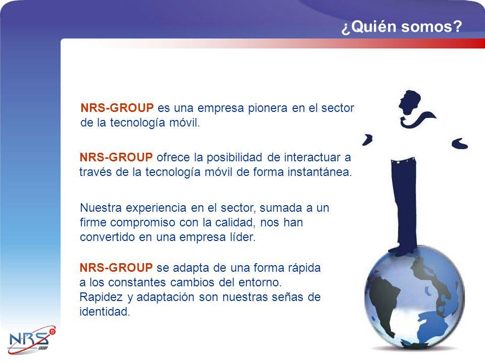 ¿Quién somos? NRS-GROUP es una empresa pionera en el sector de la tecnología móvil. NRS-GROUP ofrece la posibilidad de interactuar a través de la tecn