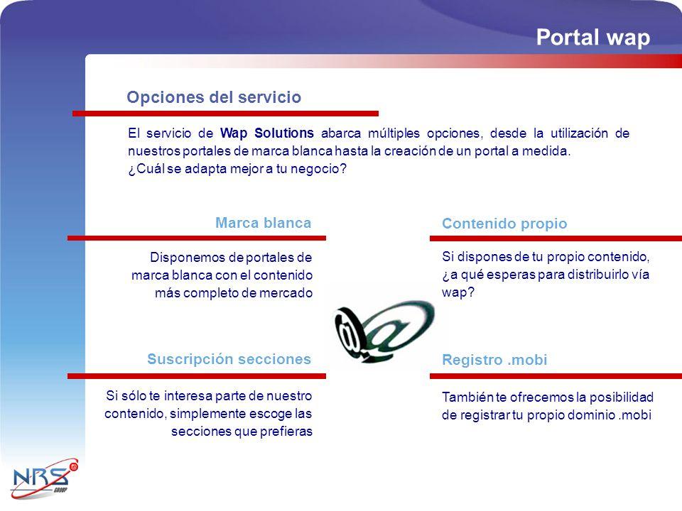 El servicio de Wap Solutions abarca múltiples opciones, desde la utilización de nuestros portales de marca blanca hasta la creación de un portal a medida.