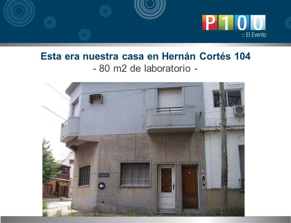 Esta era nuestra casa en Hernán Cortés 104 - 80 m2 de laboratorio -