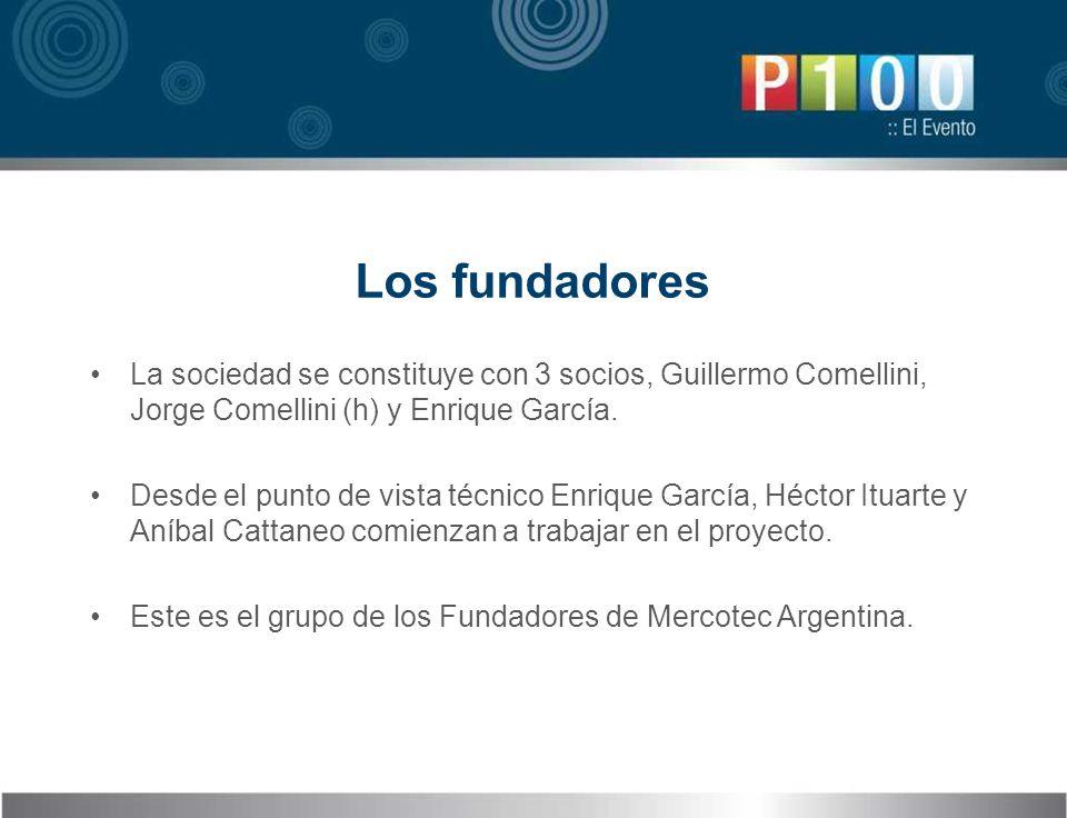 Los fundadores La sociedad se constituye con 3 socios, Guillermo Comellini, Jorge Comellini (h) y Enrique García. Desde el punto de vista técnico Enri