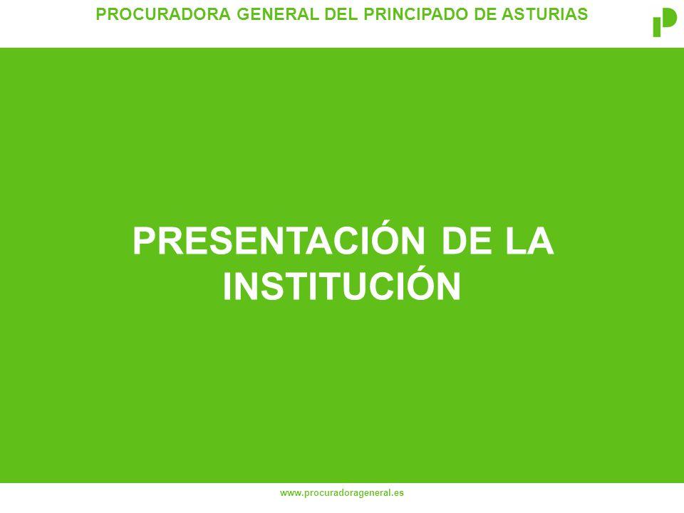 PROCURADORA GENERAL DEL PRINCIPADO DE ASTURIAS www.procuradorageneral.es PRESENTACIÓN DE LA INSTITUCIÓN