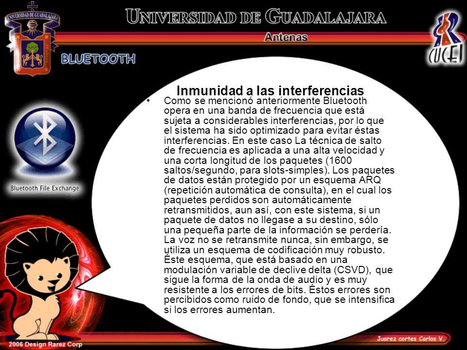 Inmunidad a las interferencias Como se mencionó anteriormente Bluetooth opera en una banda de frecuencia que está sujeta a considerables interferencia
