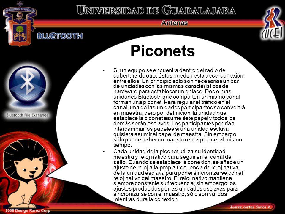 Piconets Si un equipo se encuentra dentro del radio de cobertura de otro, éstos pueden establecer conexión entre ellos. En principio sólo son necesari