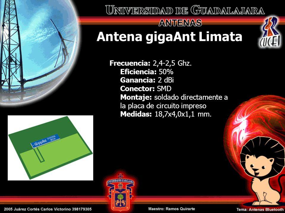 Antena gigaAnt Limata Frecuencia: 2,4-2,5 Ghz. Eficiencia: 50% Ganancia: 2 dBi Conector: SMD Montaje: soldado directamente a la placa de circuito impr