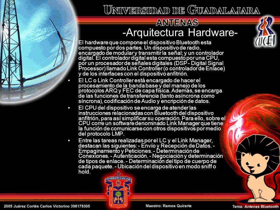 -Arquitectura Hardware- El hardware que compone el dispositivo Bluetooth esta compuesto por dos partes. Un dispositivo de radio, encargado de modular