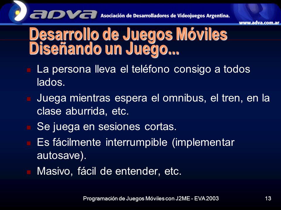Programación de Juegos Móviles con J2ME - EVA 200313 Desarrollo de Juegos Móviles Diseñando un Juego...
