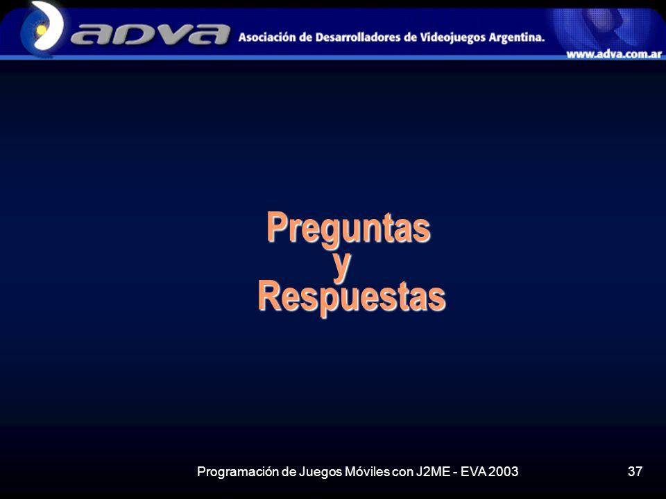 Programación de Juegos Móviles con J2ME - EVA 200337 Preguntas y Respuestas Preguntas y Respuestas
