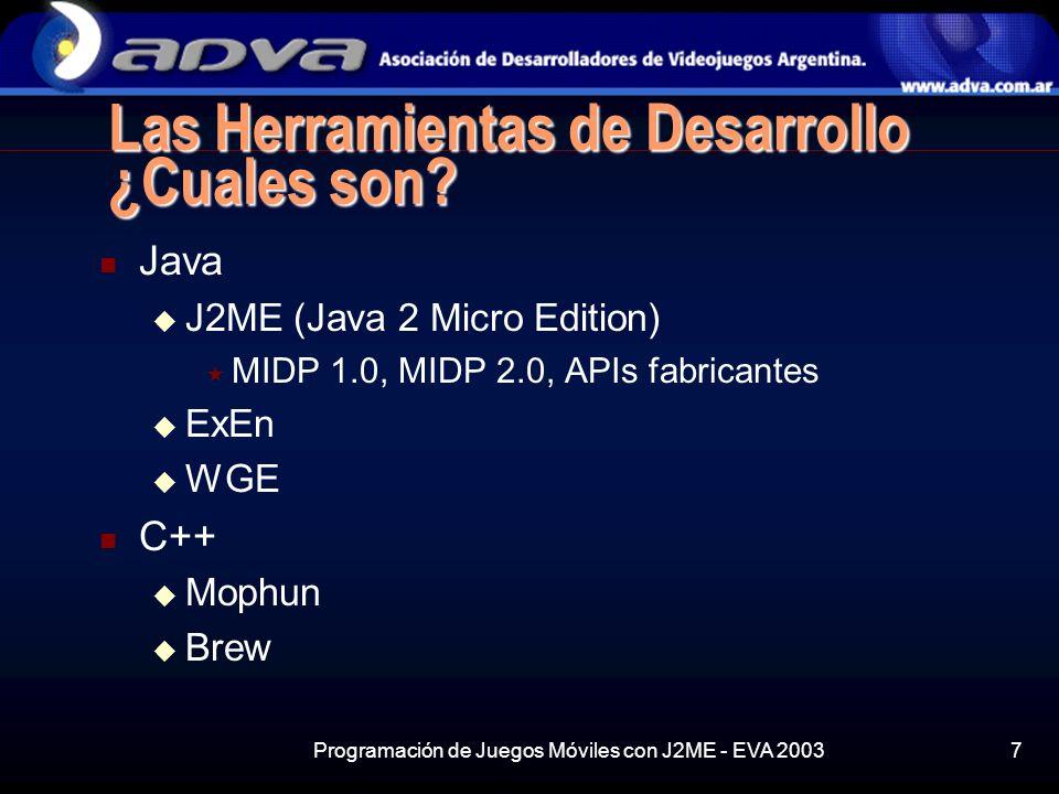 Programación de Juegos Móviles con J2ME - EVA 20037 Las Herramientas de Desarrollo ¿Cuales son.