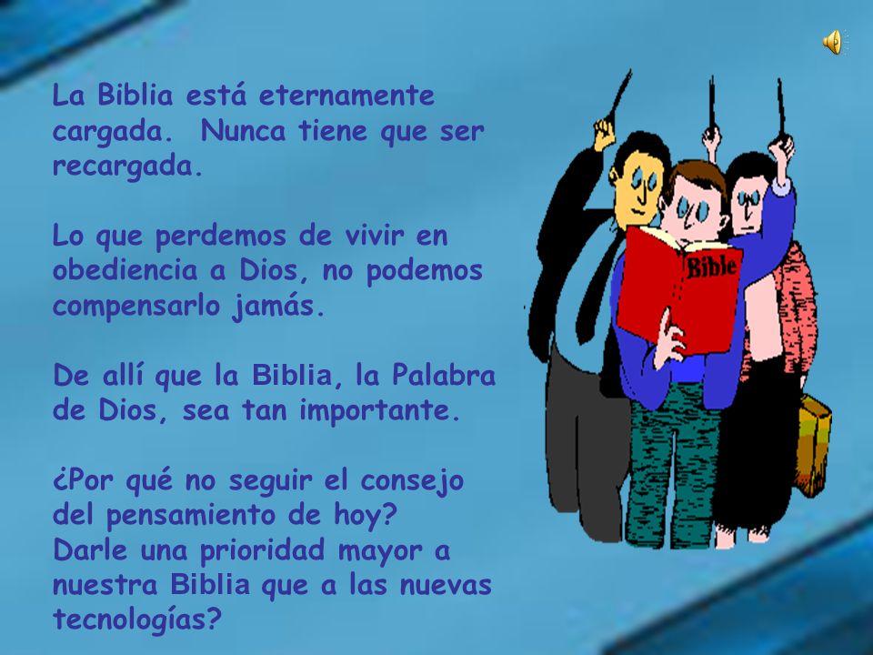 Esto es algo para animarnos a preguntar: - mmm... ¿ Dónde está mi Biblia? Oh, y una cosa más: A diferencia de nuestro Teléfono Celular, no tenemos que