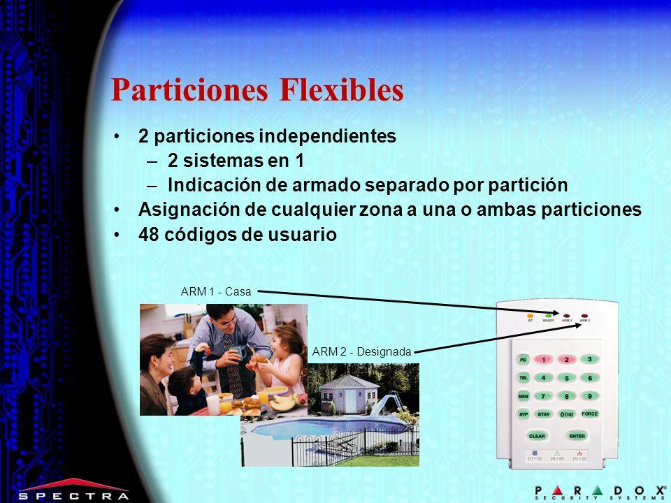 Particiones Flexibles ARM 2 - Designada ARM 1 - Casa 2 particiones independientes –2 sistemas en 1 –Indicación de armado separado por partición Asigna