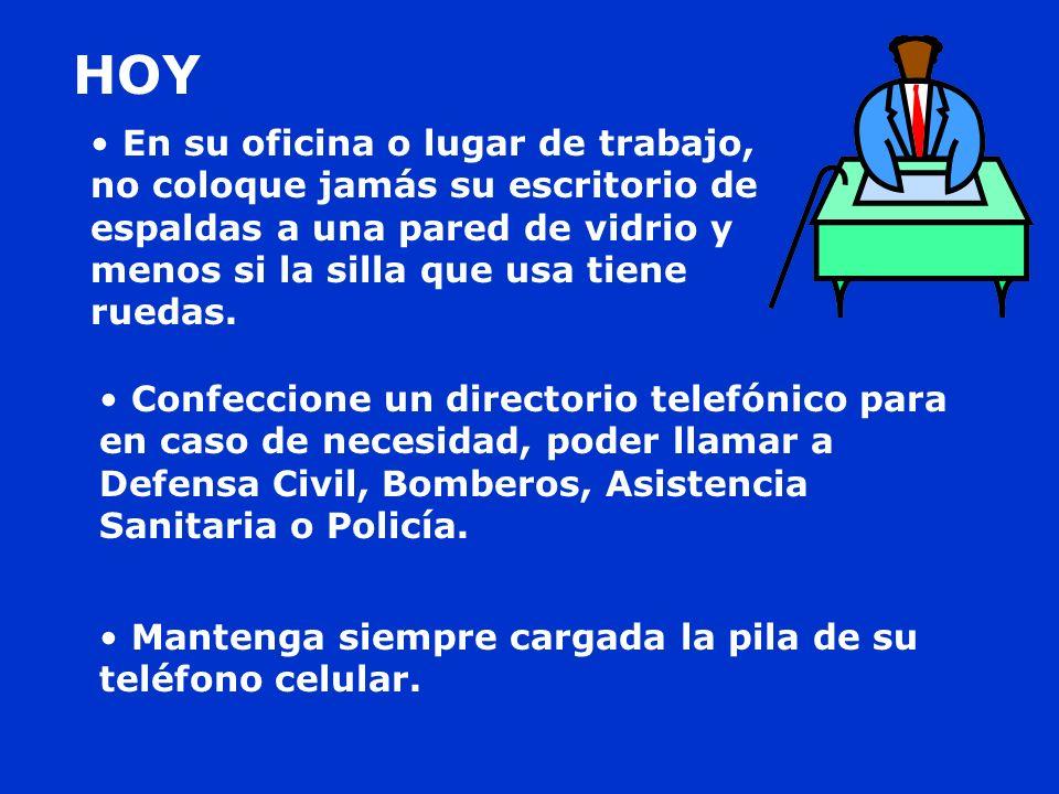 Confeccione un directorio telefónico para en caso de necesidad, poder llamar a Defensa Civil, Bomberos, Asistencia Sanitaria o Policía. Mantenga siemp
