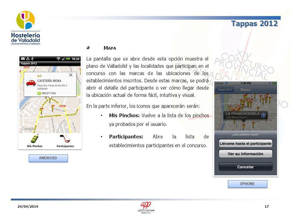 Tappas 2012 M APA La pantalla que se abre desde esta opción muestra el plano de Valladolid y las localidades que participan en el concurso con las marcas de las ubicaciones de los establecimientos inscritos.
