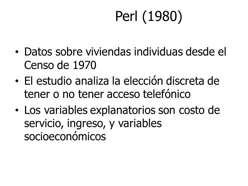 Perl (1980) Datos sobre viviendas individuas desde el Censo de 1970 El estudio analiza la elección discreta de tener o no tener acceso telefónico Los