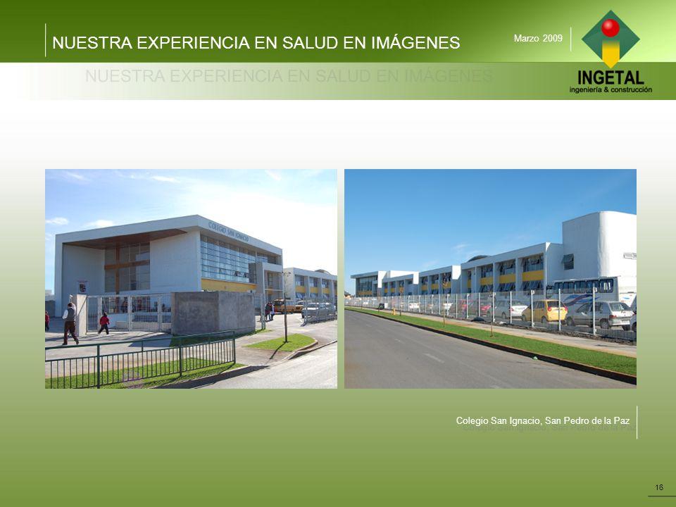 NUESTRA EXPERIENCIA EN SALUD EN IMÁGENES 16 Marzo 2009 Colegio San Ignacio, San Pedro de la Paz