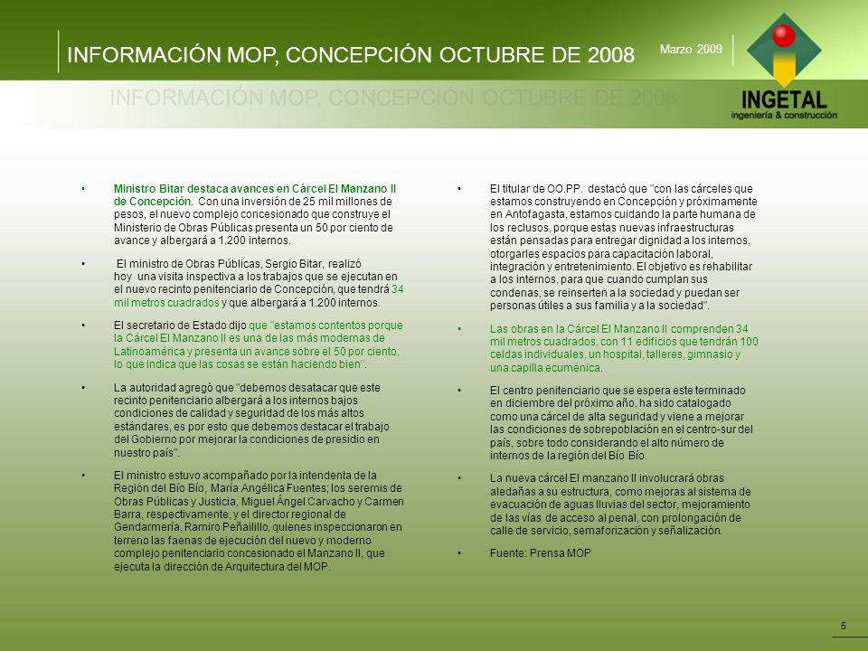 INFORMACIÓN MOP, CONCEPCIÓN OCTUBRE DE 2008 5 Marzo 2009 Ministro Bitar destaca avances en Cárcel El Manzano II de Concepción. Con una inversión de 25