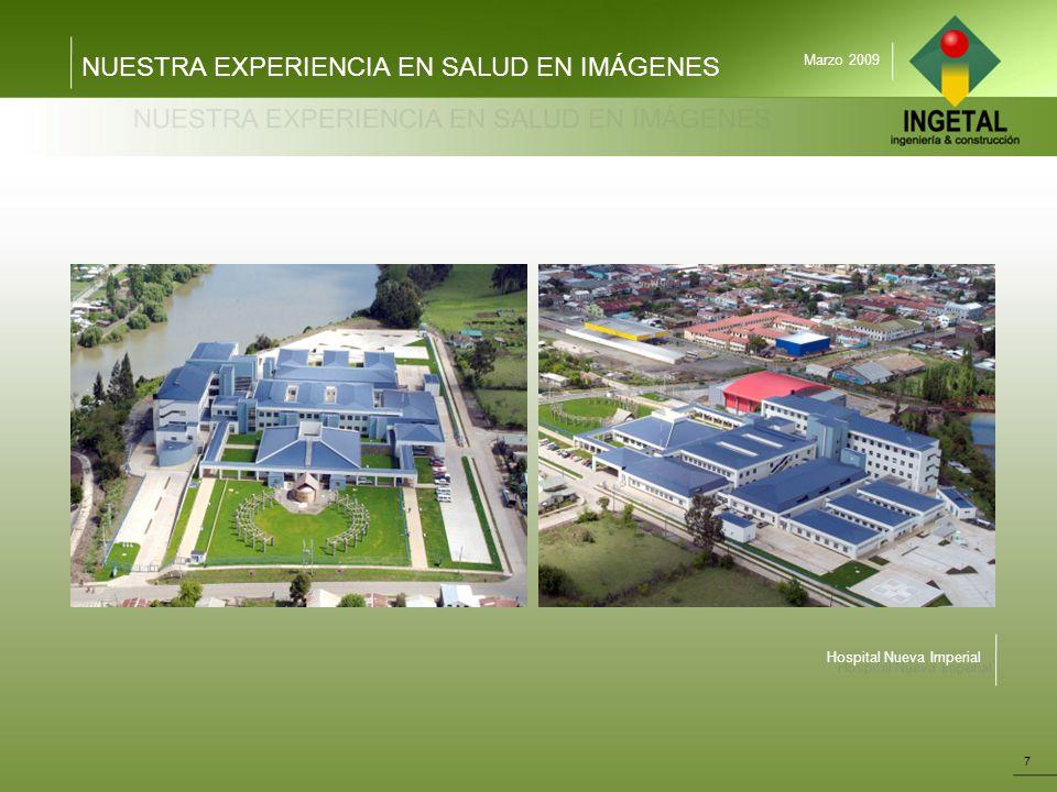 NUESTRA EXPERIENCIA EN SALUD EN IMÁGENES 7 Marzo 2009 Hospital Nueva Imperial