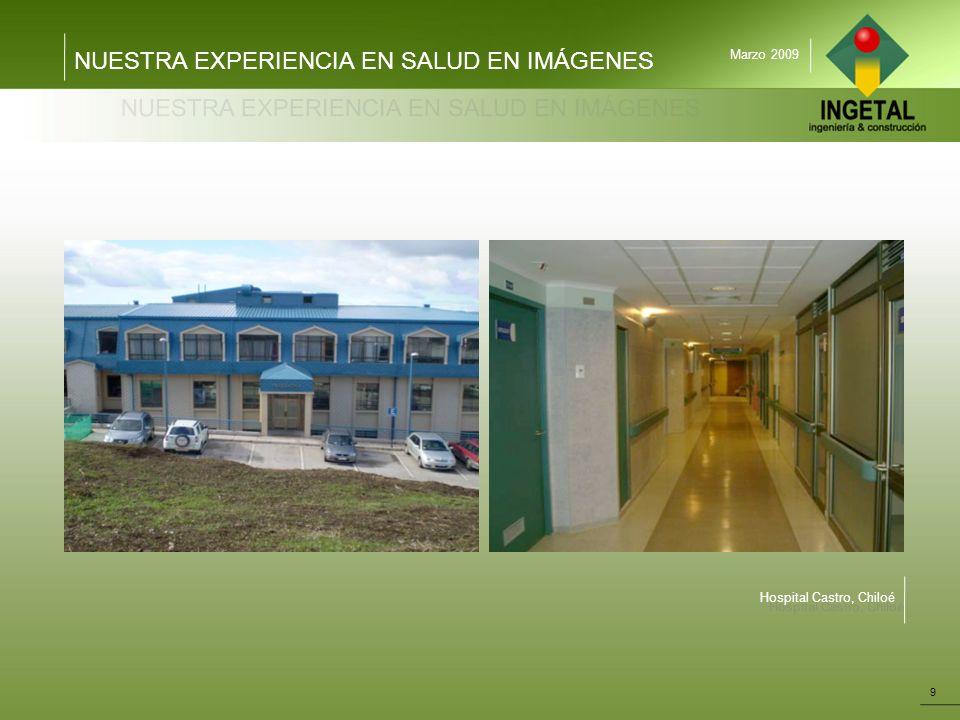 NUESTRA EXPERIENCIA EN SALUD EN IMÁGENES 9 Marzo 2009 Hospital Castro, Chiloé